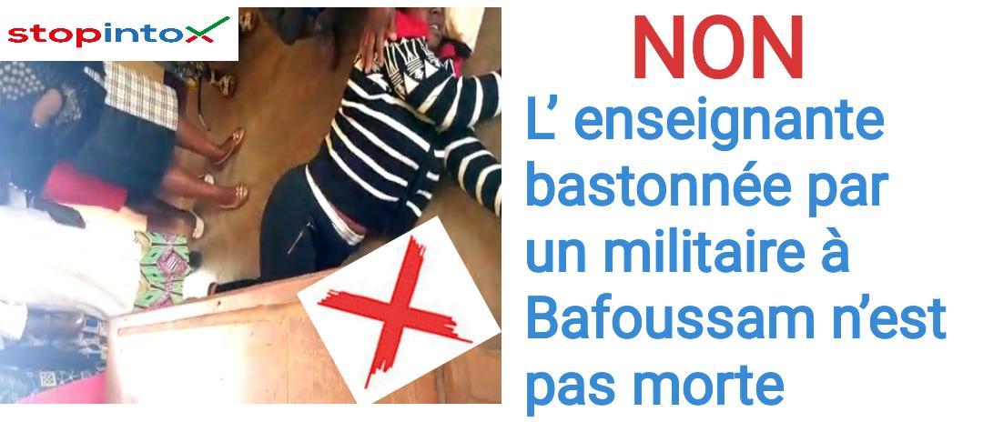 Non, l'enseignante bastonnée par un militaire à Bafoussam n'est pas morte