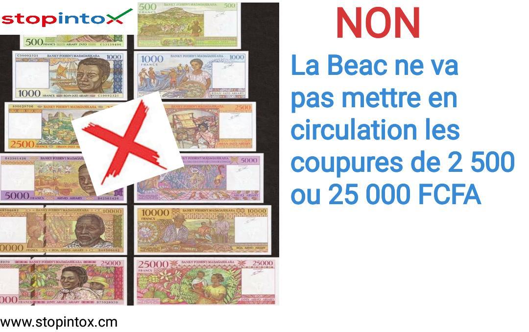 Non, la Beac ne va pas mettre en circulation les billets de 2 500 ou 25 000 FCFA
