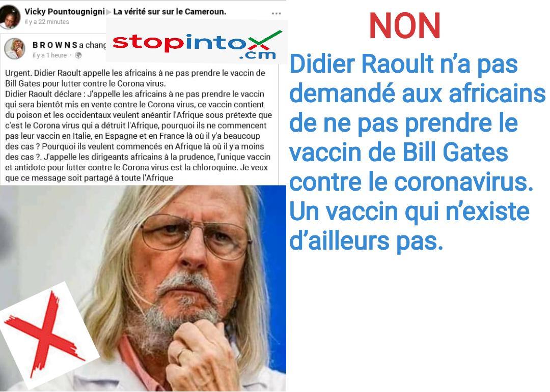 Non, Didier Raoult n'a pas demandé aux africains de ne pas prendre le vaccin de Bill Gates contre le coronavirus. Un vaccin qui n'existe d'ailleurs pas.