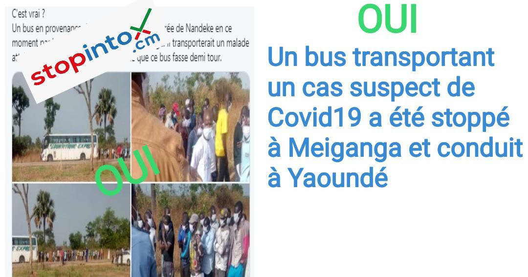 OUI, un bus transportant un cas suspect de Covid19 a été stoppé à Meiganga et conduit à Yaoundé