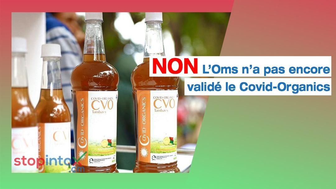 NON, l'Oms n'a pas encore validé le Covid-Organics