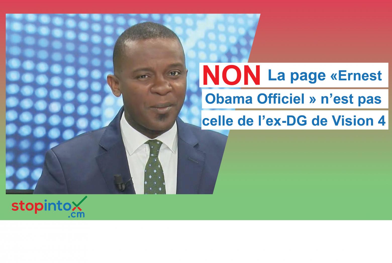 NON, la page «Ernest Obama Officiel » n'est pas celle de l'ex-DG de Vision 4